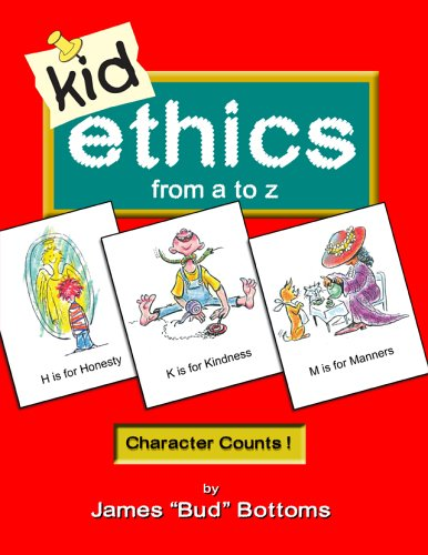 Kid Ethics: From A to Z: Bottoms, James