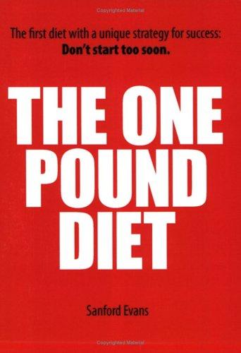 The One Pound Diet: Evans, Sanford