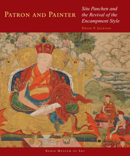 Patron and Painter: Situ Panchen and the Revival of the Encampment Style (Masterworks of Tibetan ...