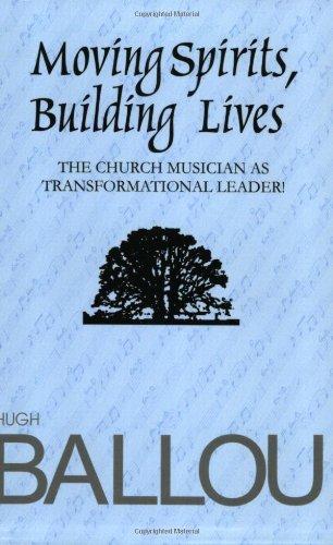 9780977214808: Moving Spirits, Building Lives: Church Musician as Transformational Leader
