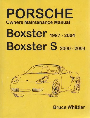 9780977215409: Porsche Boxster Owners Maintenance Manual