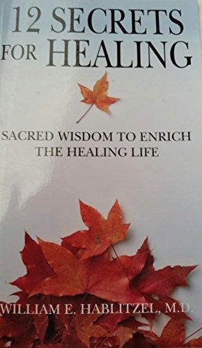 9780977218530: 12 Secrets For Healing