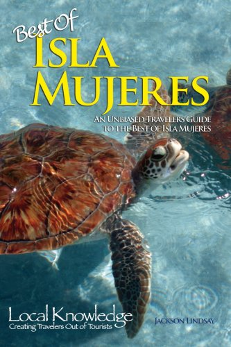 9780977220229: Local Knowledge Travel Guides: Best of Isla Mujeres
