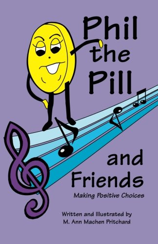 9780977221004: Phil the Pill And Friends: Making Positive Choices