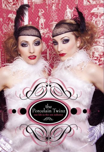 9780977221103: The Porcelain Twinz: Our Life in the Sex Industry