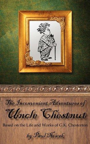 The Inconvenient Adventures of Uncle Chestnut: Nowak, Paul