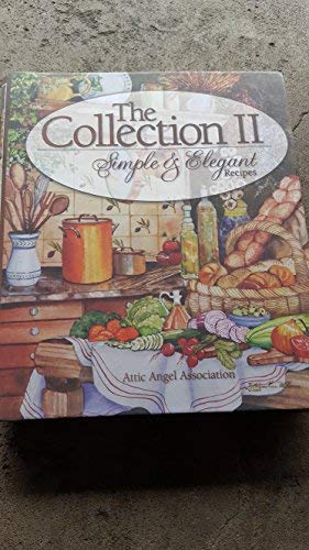 9780977224302: The Collection II: Simple and Elegant Recipes