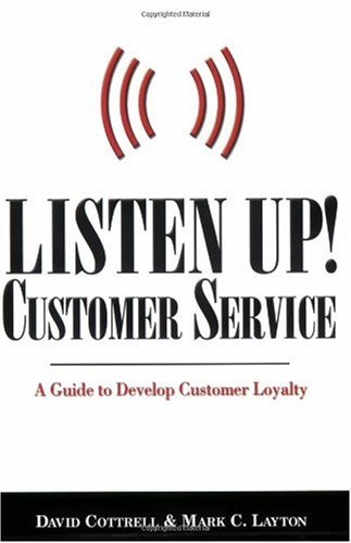 9780977225750: Listen Up, Customer Service: A Guide to Develop Customer Loyalty