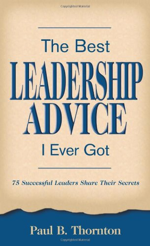 9780977225767: The Best Leadership Advice I Ever Got
