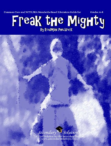 9780977229550: Freak the Mighty Literature Guide (Common Core and NCTE/IRA Standards-Aligned Teaching Guide)