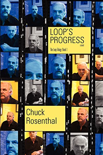 Loop's Progress (The Loop Trilogy: Book One): Rosenthal, Chuck
