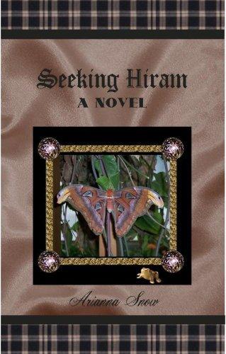 Seeking Hiram A Novel (The Lochmoor Glen Series, Volume 6): Snow, Arianna