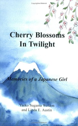 9780977232307: Cherry Blossoms in Twilight: Memories of a Japanese Girl