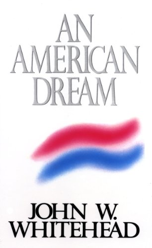 An American Dream: Whitehead, John W.