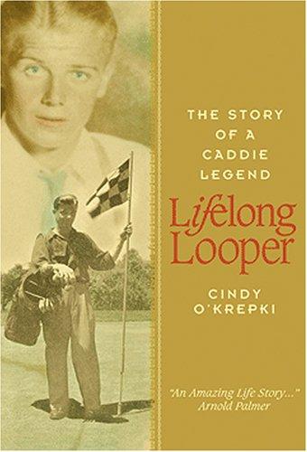 9780977237906: Lifelong Looper: The Story of a Caddie Legend