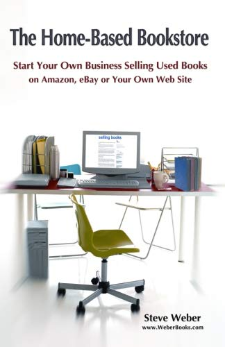 9780977240609: The Home-Based Bookstore: Start Your Own Business Selling Used Books on Amazon, eBay or Your Own Web Site