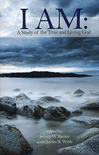 I Am: A Study of the True: Jeremy W Barrier,