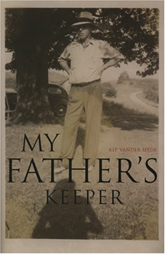 My Father's Keeper: Kip Vander Hyde