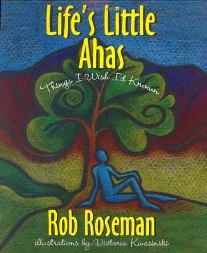 Life's Little Ahas: Rob Roseman