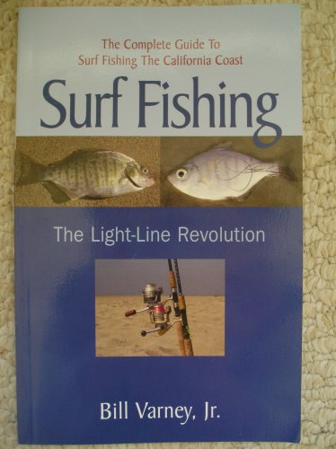 Surf Fishing The Light-Line Revolution: Bill Varney, Jr.