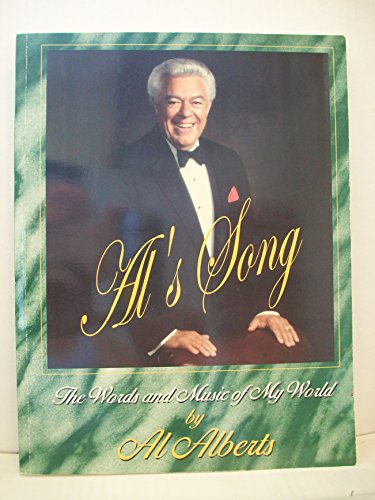 Al's Song: The Words and Music of My World (The Four Aces Story with Photographs): Alberts, Al