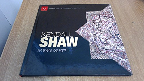 Kendall Shaw: Let There Be Light: Houston, David et al.