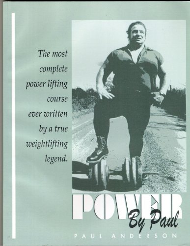 9780977257331: Power By Paul (The Most Complete Power Lifting Course Ever Written By A True Weightlifting Legend)