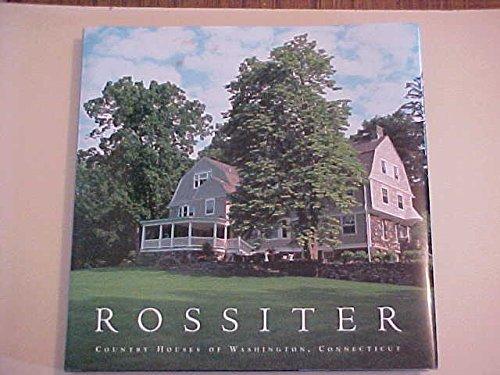 Rossiter Country Houses of Washington, Connecticut: Ketterer, Stephen J.