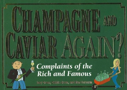9780977259007: Champagne and Caviar Again?: Complaints of the Rich and Famous