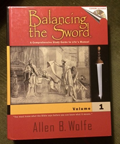 Balancing the Sword Volume 1 & 2. (Set): Allen B. Wolfe