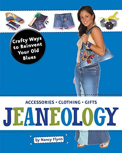 Jeaneology: Crafty Ways to Reinvent Your Old: Flynn, Nancy