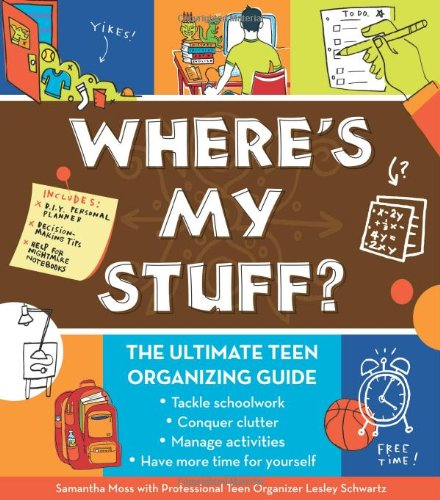 9780977266050: Where's My Stuff?: The Ultimate Teen Organizing Guide