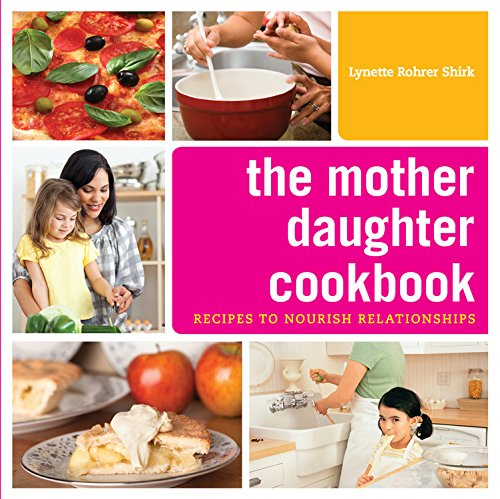 9780977266067: The Mother Daughter Cookbook: Recipes to Nourish Relationships