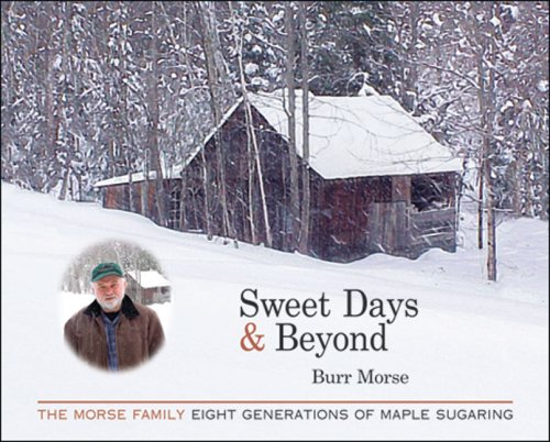 9780977269211: Sweet Days & Beyond: The Morse Family- Eight Generations of Maple Sugaring