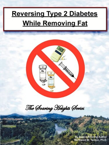 9780977270347: Reversing Type 2 Diabetes While Removing Fat (Soaring Heights)