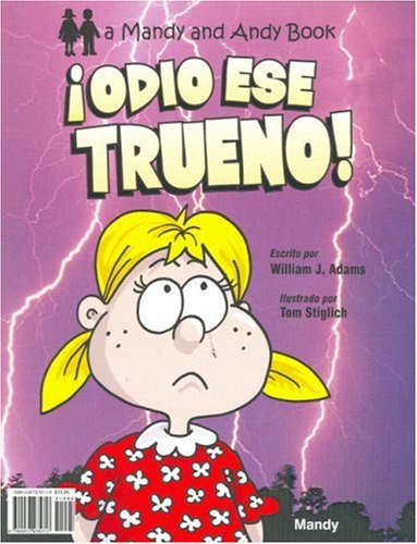 Hate That Thunder! / Odio Ese Trueno! (Mandy and Andy Books) (English and Spanish Edition) (097727571X) by William J. Adams