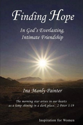 9780977280049: Finding Hope In God's Everlasting, Intimate Friendship