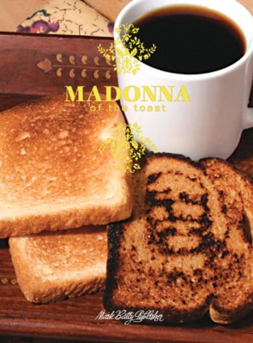 Madonna of the Toast: Buzz Poole