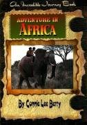 9780977284825: Adventure in Africa (Incredible Journey Books)