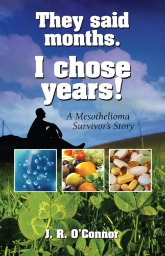 9780977290123: They Said Months. I Chose Years! A Mesothelioma Survivor's Story