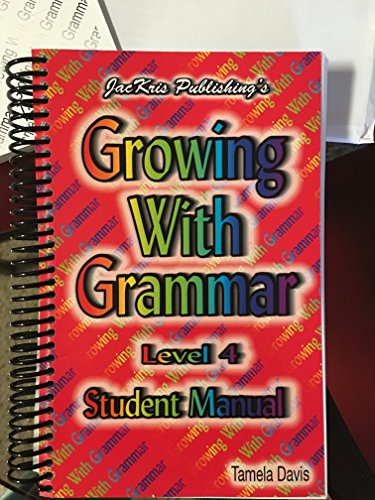 9780977292325: Growing with Grammar 4