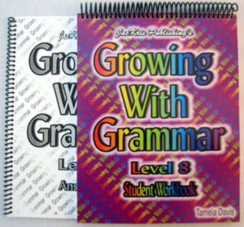 9780977292394: Growing with Grammar Level 8 Workbook & Key (Level 8)