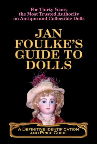 9780977292783: Jan Foulke's Guide to Dolls: A Definitive Identification and Price Guide