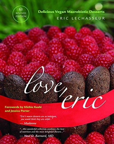9780977293735: Love, Eric Revised Edition Delicious Vegan Macrobiotic Desserts