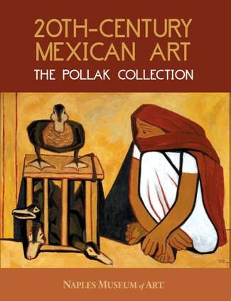 20th-Century Mexican Art: The Pollak Collection: Naples Museum of Art