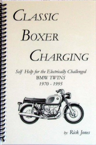 9780977303304: Classic Boxer Charging: BMW Twins 1970-1995, Self Help for the Electrically Challenged