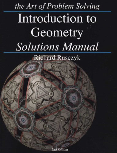 Introduction to Geometry: Solutions Manual: Rusczyk, Richard