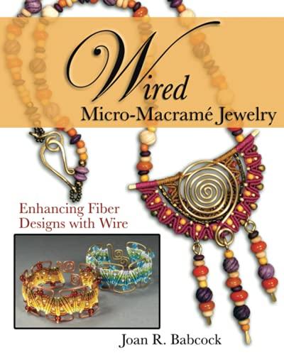 Wired Micro-Macrame Jewelry: Babcock, Joan R