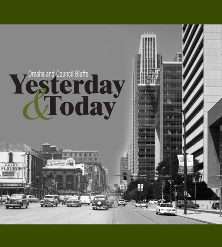 Omaha and Council Bluffs Yesterday & Today: Tom Kessler Kristine