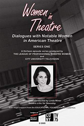 Women in Theatre: Series I: Dialogues With Notable Women in American Theatre: League of ...